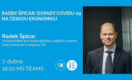 Radek Špicar: Dopady covidu-19 na českou ekonomiku